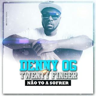 Denny OG feat Twenty Fingers-Não estou a sofrer [pandza] 2016