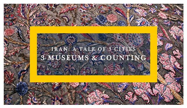 Iran: 3 Museums and Counting - Ramble and Wander