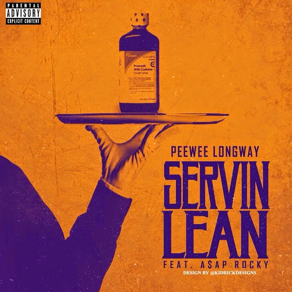 Peewee Longway - Servin Lean (Remix) [feat. A$AP Rocky] - Single  Cover