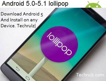 Download and install android 5 lollipop on any device