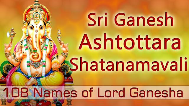 Sri Ganesha Ashtothram Namavali – 108 Names Of Lord Ganesha for removing all sort of hurdles in life