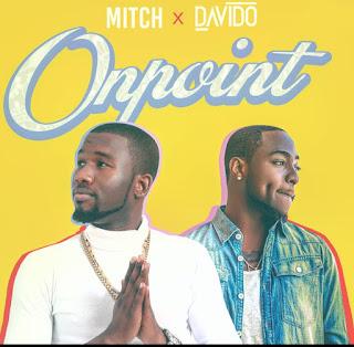 Mitch X Davido - Onpoint