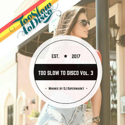 TOO SLOW TO DISCO Vol. 3 Minimix by DJ Supermarkt | Sommer Mix