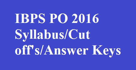 ibps ps 2016 syllabus cutoff answer keys
