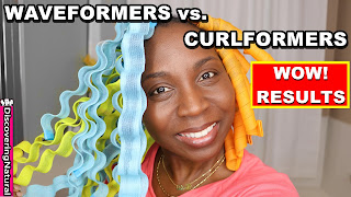 Waveformers vs Curlformers on Natural Hair | DiscoveringNatural
