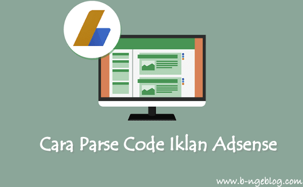 Cara Parse Kode HTML Iklan Google Adsense