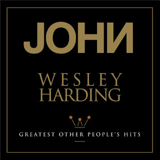 John Wesley Harding's Greatest Other People's Hits