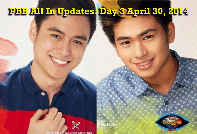 PBB All In Updates: Day 3 April 30, 2014