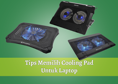 Tips Memilih Cooling Pad Untuk Laptop