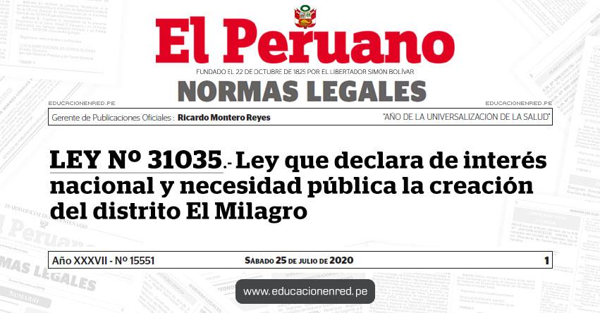 LEY Nº 31035.- Ley que declara de interés nacional y necesidad pública la creación del distrito El Milagro