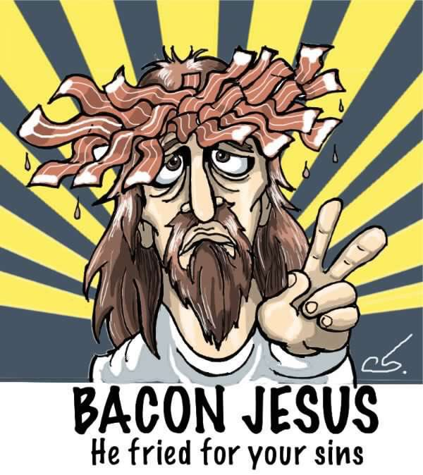 Funny Bacon Jesus Fried for your sins picture