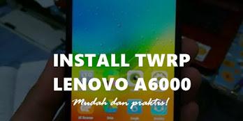 Cara Install TWRP Lenovo A6000 / A6000 Plus Tanpa PC, Praktis!