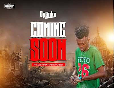 Opanka – Coming Soon (Prod. By Master Garzy)