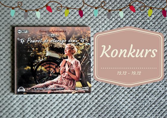 """KONKURS """"Powrót do starego domu"""" Ilona Gołębiewska - audiobook"""