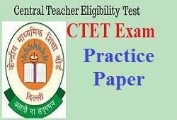 CTET EXAM PRACTICE PAPERS PDF
