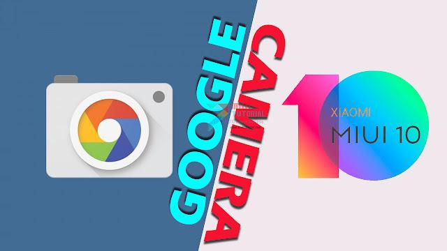 Masih Bisakah Install Google Camera di Xiaomi Rom Miui 10 Global Stabil? Coba Tutorial Cara Installnya Berikut