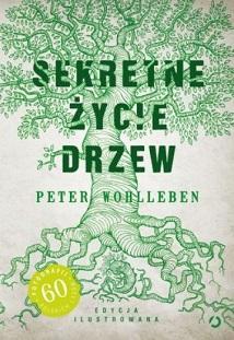 Sekretne życie drzew. Edycja ilustrowana - Peter Wohlleben