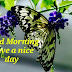 Top 10 Good Morning  Good butterfly farm images greetings pictures for Whatsapp and Facebook