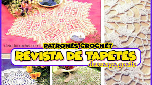 Patrones con Explicaciones para Tejer Tapetes y Caminos de Mesa a Crochet / Descarga Gratis
