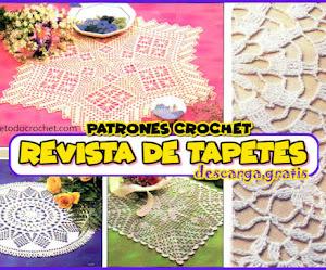 Patrones con Explicaciones para Tejer Tapetes y Caminos de Mesa a Crochet / Descarga Gratis