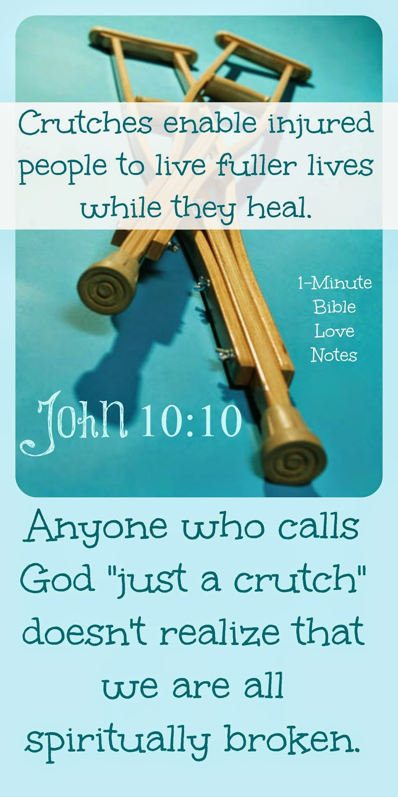 Knee walker, crutches, God is just a crutch, religion is just a crutch, we are all broken and need God