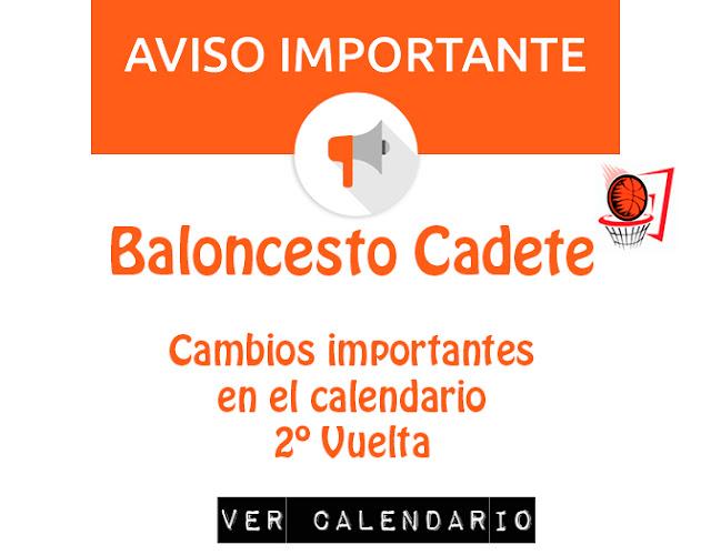 BALONCESTO CADETE: Cambios calendarios 2ª Vuelta