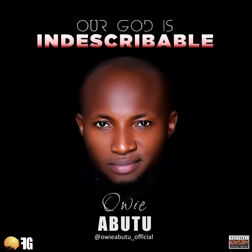 VALUEz Muzik & Love: OUR GOD IS INDESCRIBABLE BY OWI ABUTU Album ...