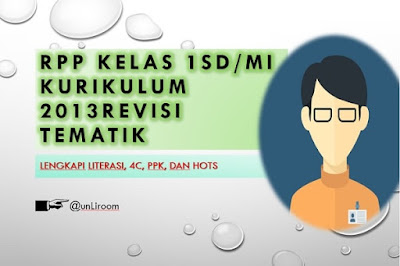 Download RPP Kelas 1 SD/MI Kurikulum 2013 Tematik Lengkap Literasi,PPK,4C,HOTS