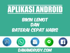 Aplikasi Android Bikin HP Lemot dan Baterai Cepat Habis
