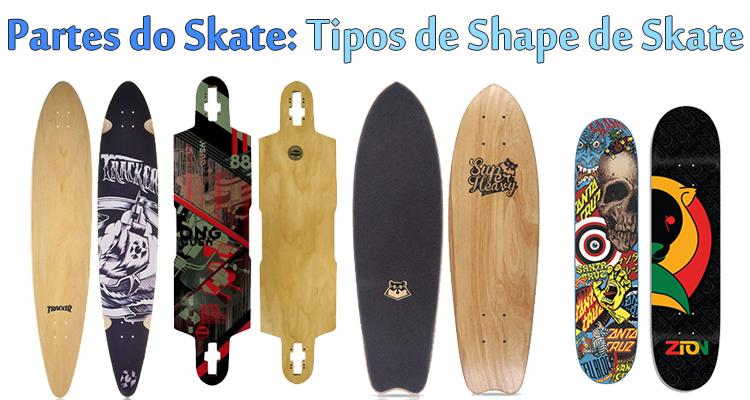 Partes do Skate: Tipos de Shape de Skate