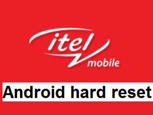 Itel android Hard Reset without flashing or volume button