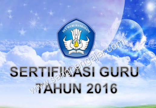 sertifikasi guru tahun 2016