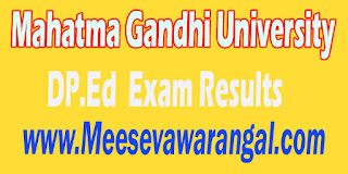 Mahatma Gandhi University DP.Ed 2nd Year 2016 Exam Results