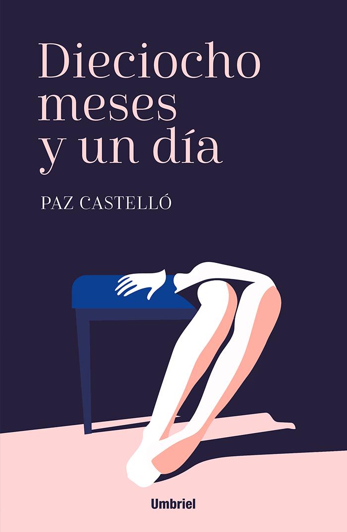 En la novela Dieciocho meses y un día, la escritora Paz Castello profundiza sobre la violencia de género