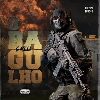 G-Kela - Bagulho (Feat. Djespy Music) 2020