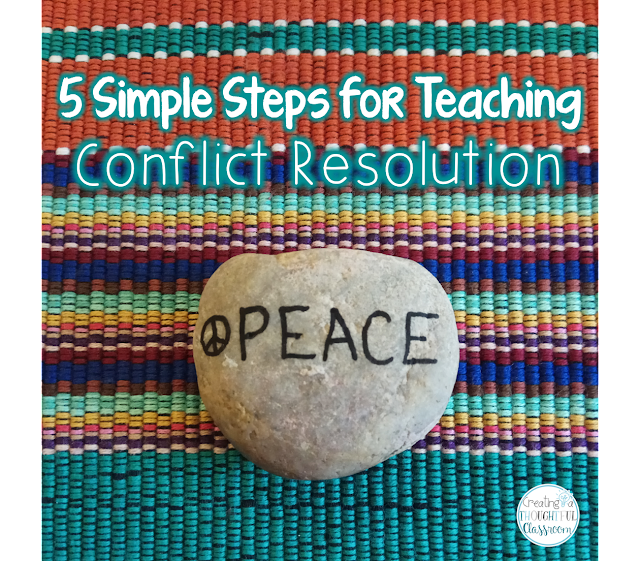 Creating a Thoughtful Classroom, Conflict Resolution in 5 Easy Steps