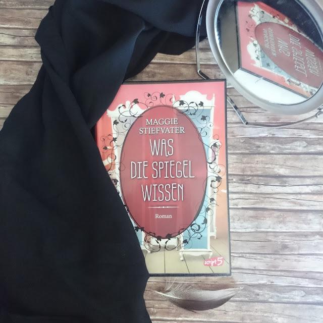 [Books] Maggie Stiefvater - Was die Spiegel wissen