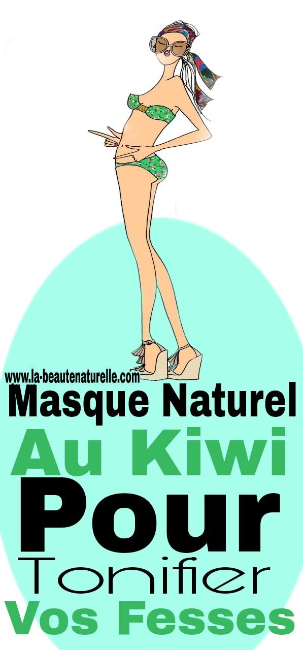 Masque naturel au kiwi pour tonifier vos fesses