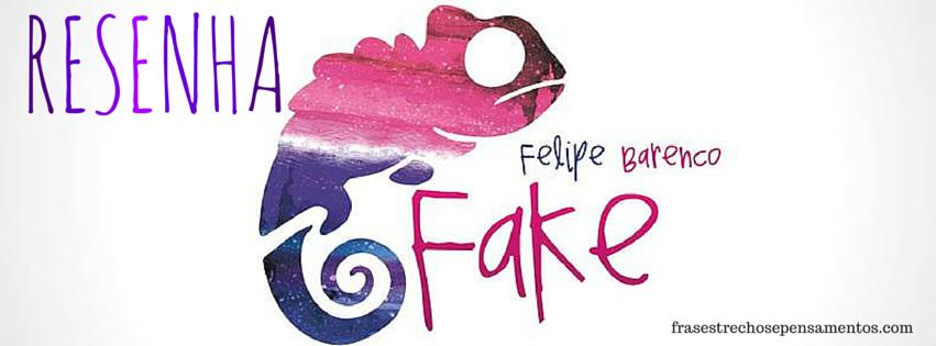 frasestrechosepensamentos.com%2B%25281%2529 Resenha: Fake - Felipe Barenco