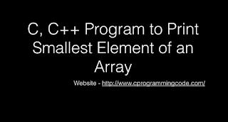 C, C++ Program to Print Smallest Element of an Array