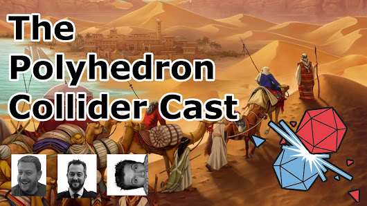 The Polyhedron Collider Cast Episode 28: A Game of Trains, Isle of Skye and Century: Spice Road
