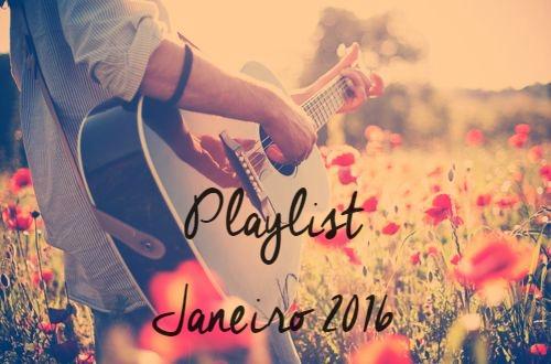 Playlist: Janeiro 2016