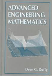 ADVANCED ENGINEERING MATHEMATICS BY DEAN G DUFFY