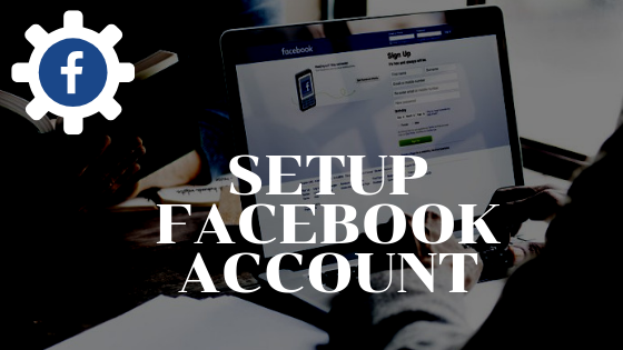 Facebook How To Set Up<br/>