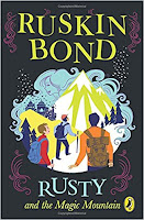 Books: Rusty and the Magic Mountain by Ruskin Bond (Age: 13+ years)