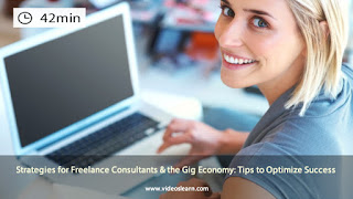 Strategies for Freelance Consultants & the Gig Economy: Tips to Optimize Success