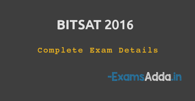 BITSAT 2016 - Application Form, Eligibility, Dates, Paper Pattern