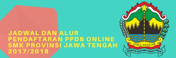 Jadwal dan alur pendaftaran PPDB Online SMK Provinsi Jawa Tengah 2017/2018