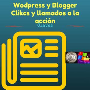 Blogger y Wordpress: clicks y llamados a la acción