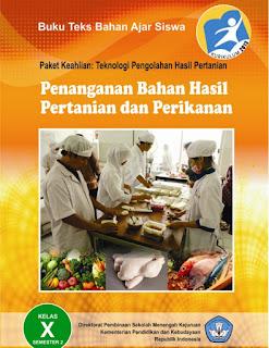 Download Buku Mapel Penanganan Bahan Hasil Pertanian dan Perikanan 2 Kurikulum 2013 PDF Kelas 10 SMK